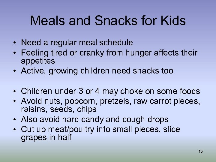 Meals and Snacks for Kids • Need a regular meal schedule • Feeling tired