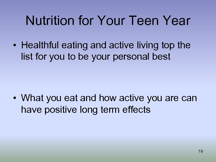 Nutrition for Your Teen Year • Healthful eating and active living top the list