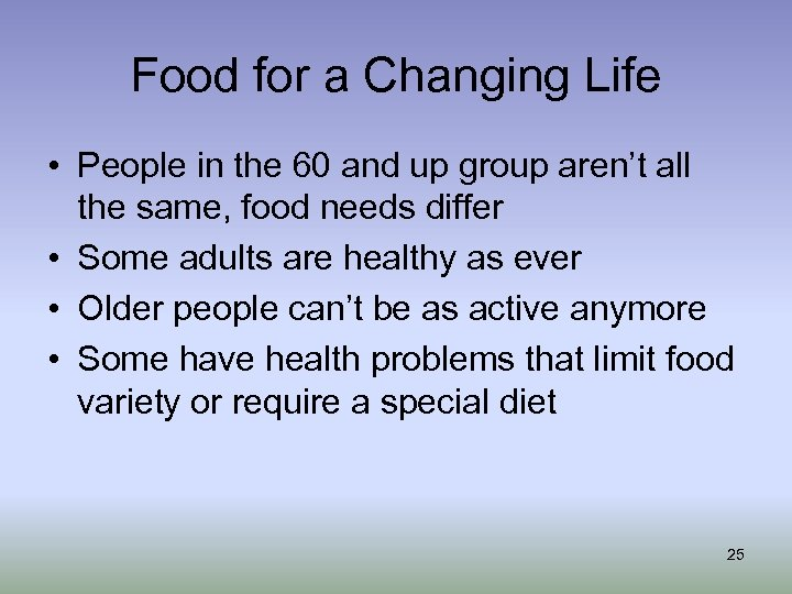 Food for a Changing Life • People in the 60 and up group aren't