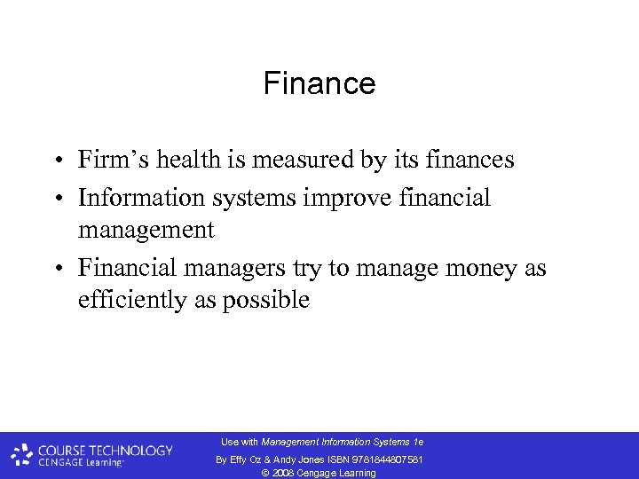 Finance • Firm's health is measured by its finances • Information systems improve financial