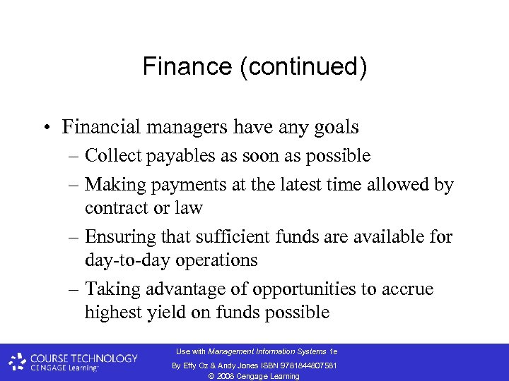 Finance (continued) • Financial managers have any goals – Collect payables as soon as