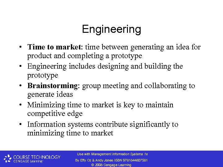 Engineering • Time to market: time between generating an idea for product and completing