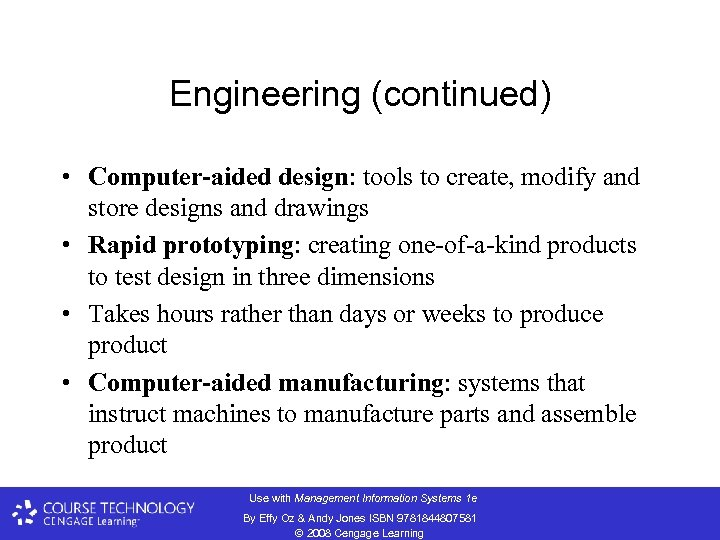 Engineering (continued) • Computer-aided design: tools to create, modify and store designs and drawings