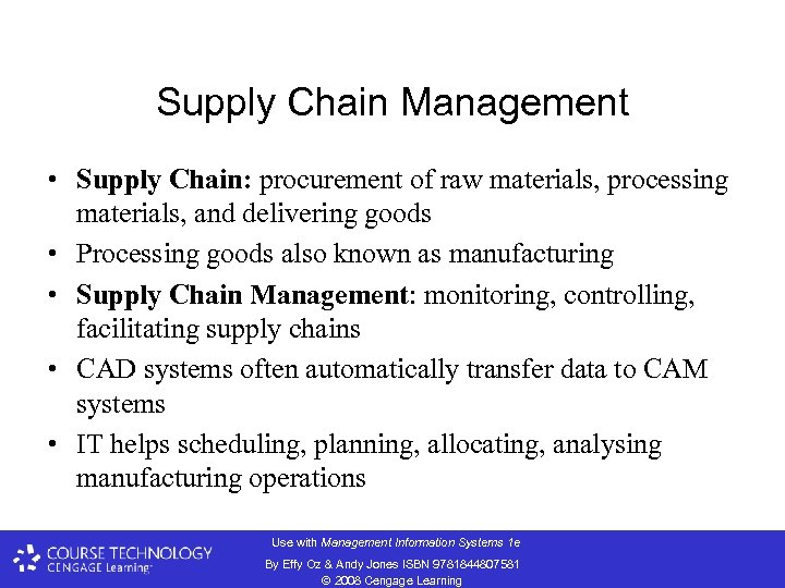 Supply Chain Management • Supply Chain: procurement of raw materials, processing materials, and delivering