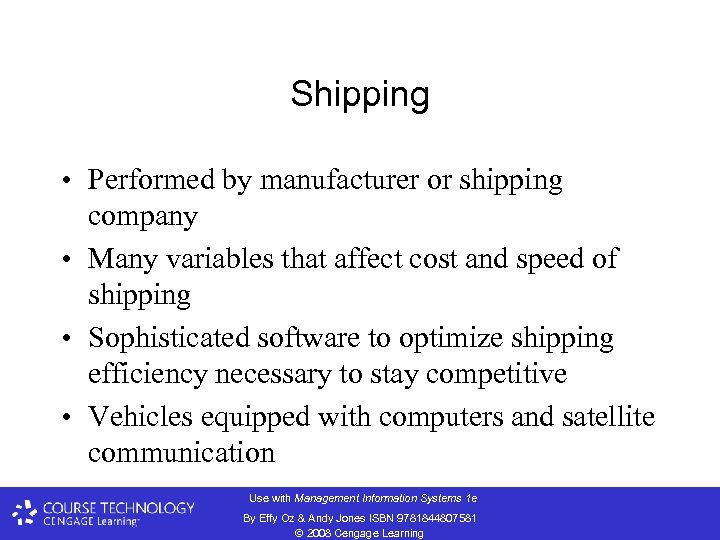 Shipping • Performed by manufacturer or shipping company • Many variables that affect cost