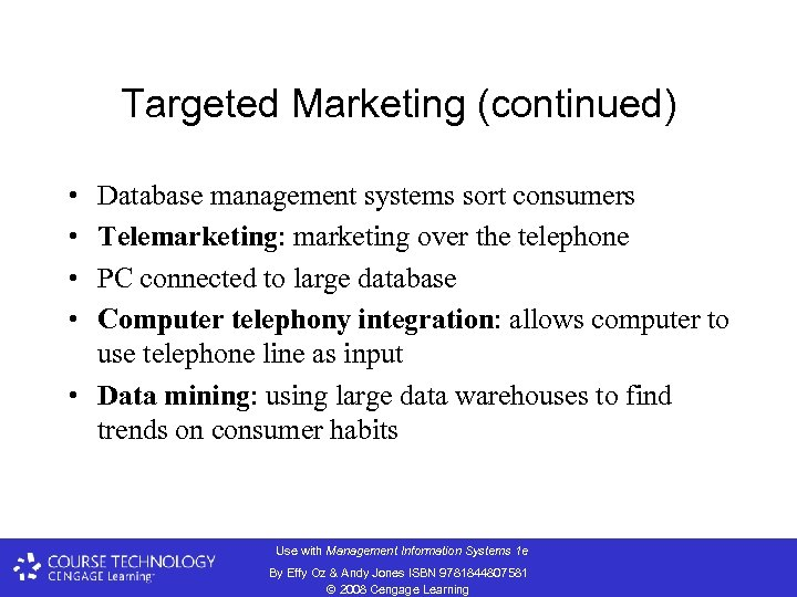Targeted Marketing (continued) • • Database management systems sort consumers Telemarketing: marketing over the