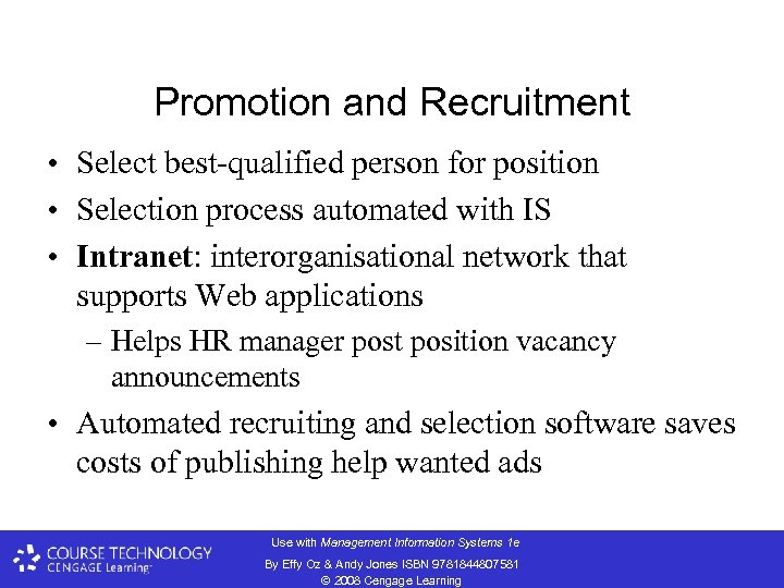 Promotion and Recruitment • Select best-qualified person for position • Selection process automated with