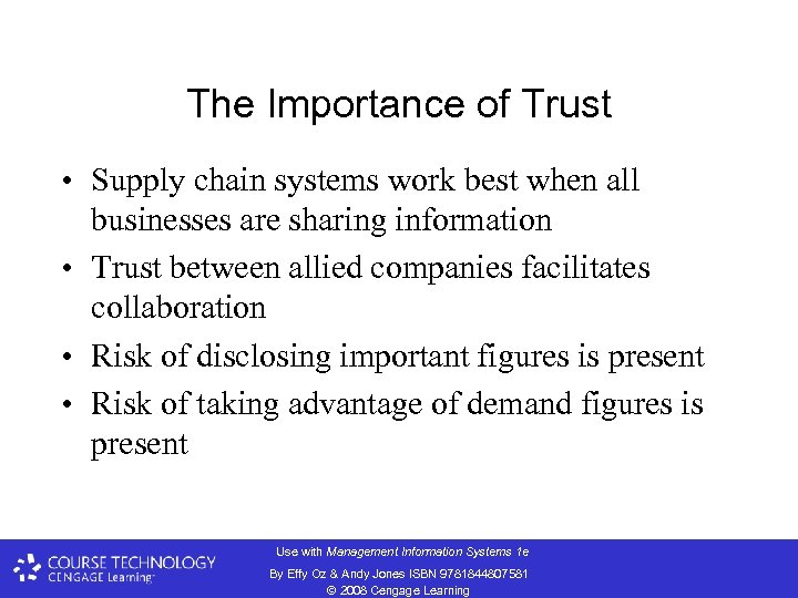 The Importance of Trust • Supply chain systems work best when all businesses are