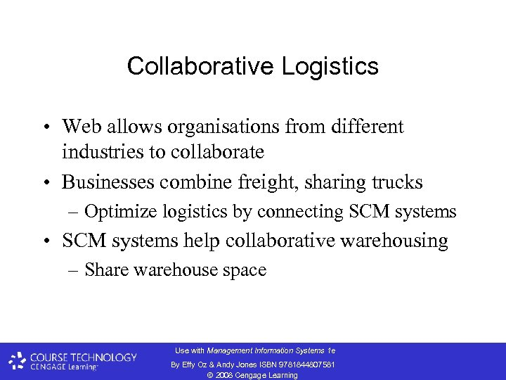 Collaborative Logistics • Web allows organisations from different industries to collaborate • Businesses combine
