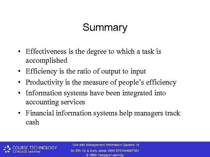 Summary • Effectiveness is the degree to which a task is accomplished • Efficiency