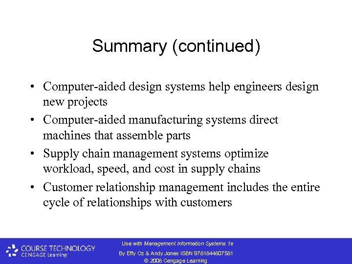 Summary (continued) • Computer-aided design systems help engineers design new projects • Computer-aided manufacturing