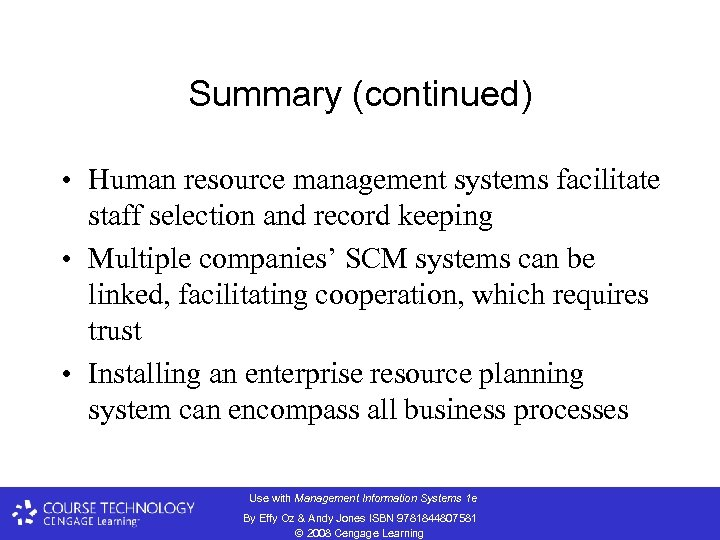 Summary (continued) • Human resource management systems facilitate staff selection and record keeping •