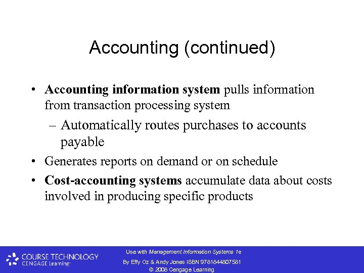 Accounting (continued) • Accounting information system pulls information from transaction processing system – Automatically