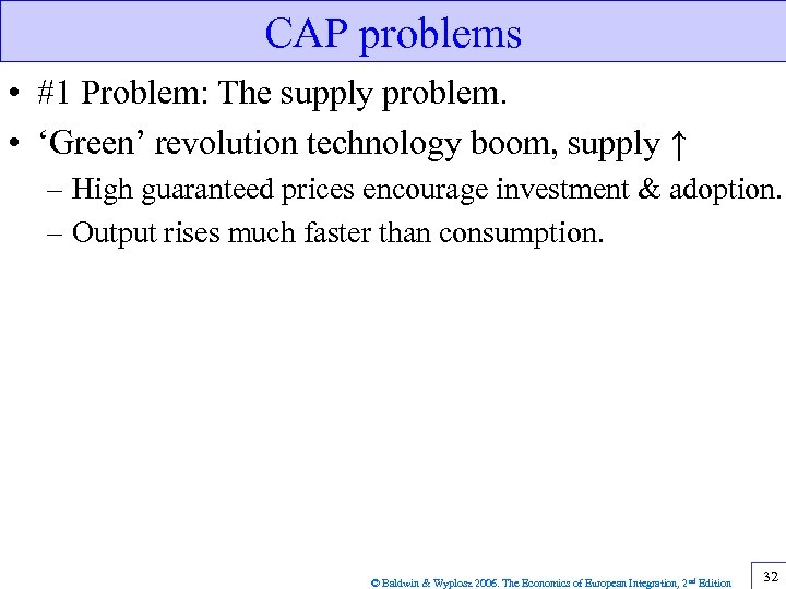 CAP problems • #1 Problem: The supply problem. • 'Green' revolution technology boom, supply