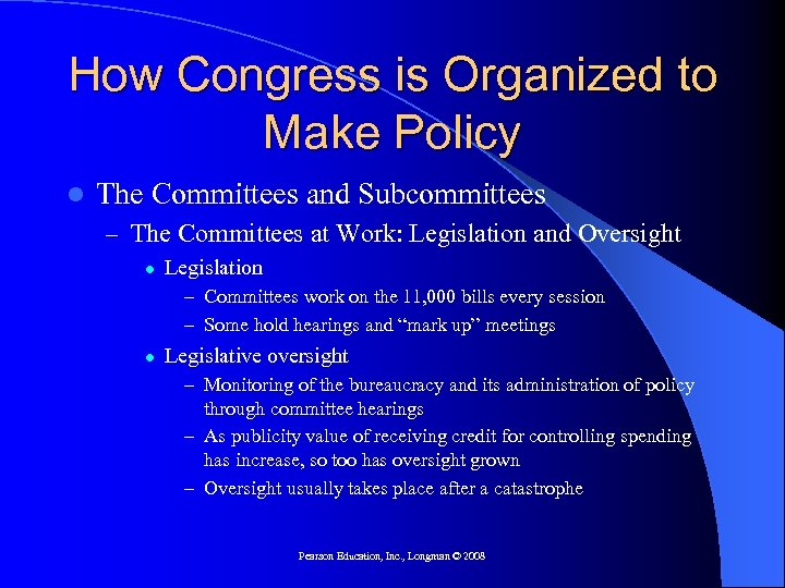 How Congress is Organized to Make Policy l The Committees and Subcommittees – The