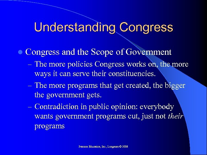Understanding Congress l Congress and the Scope of Government – The more policies Congress