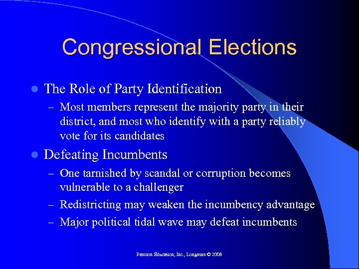 Congressional Elections l The Role of Party Identification – Most members represent the majority