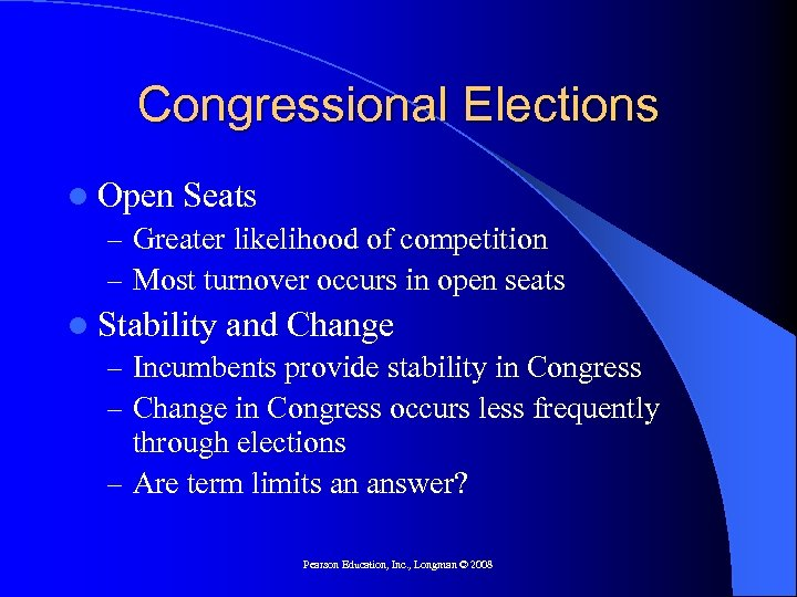 Congressional Elections l Open Seats – Greater likelihood of competition – Most turnover occurs