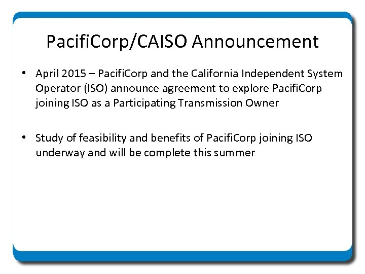 Pacifi. Corp/CAISO Announcement • April 2015 – Pacifi. Corp and the California Independent System