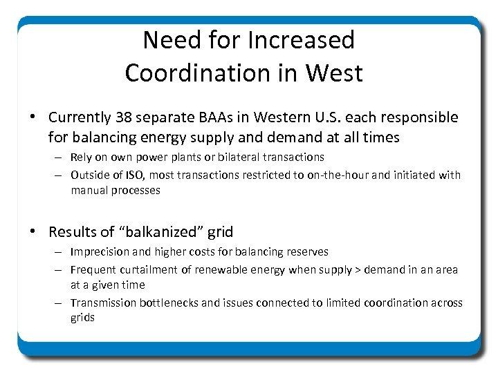 Need for Increased Coordination in West • Currently 38 separate BAAs in Western U.
