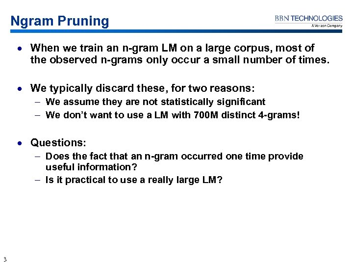 Ngram Pruning · When we train an n-gram LM on a large corpus, most