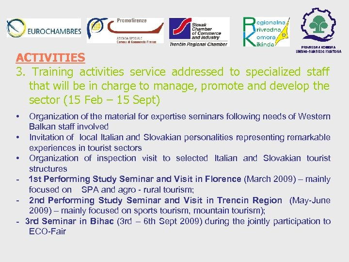 ACTIVITIES 3. Training activities service addressed to specialized staff that will be in charge