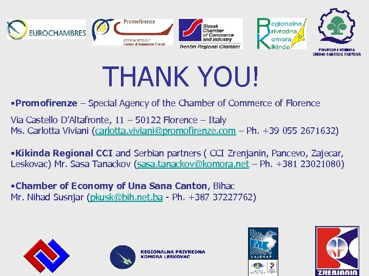 THANK YOU! • Promofirenze – Special Agency of the Chamber of Commerce of Florence