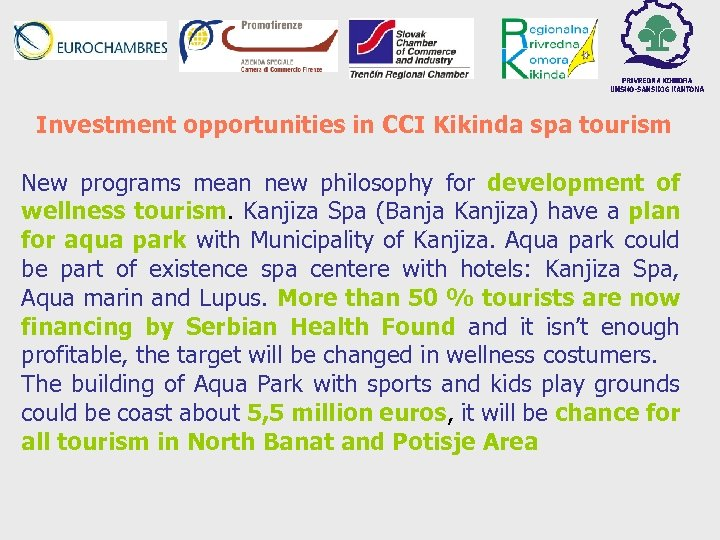 Investment opportunities in CCI Kikinda spa tourism New programs mean new philosophy for development
