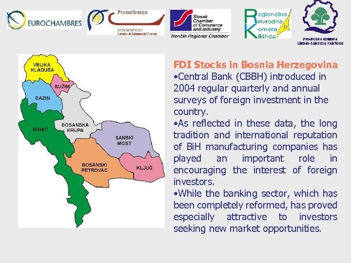 FDI Stocks in Bosnia Herzegovina • Central Bank (CBBH) introduced in 2004 regular quarterly