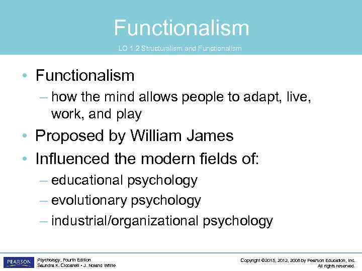 Functionalism LO 1. 2 Structuralism and Functionalism • Functionalism – how the mind allows