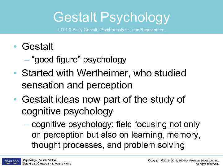 "Gestalt Psychology LO 1. 3 Early Gestalt, Psychoanalysis, and Behaviorism • Gestalt – ""good"
