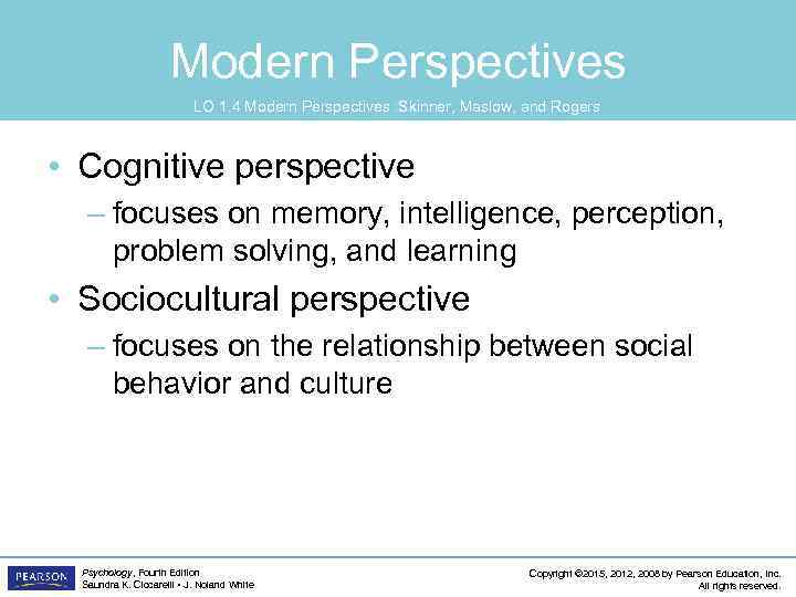 Modern Perspectives LO 1. 4 Modern Perspectives : Skinner, Maslow, and Rogers • Cognitive