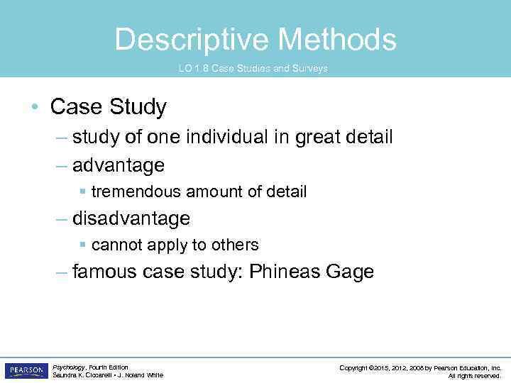 Descriptive Methods LO 1. 8 Case Studies and Surveys • Case Study – study