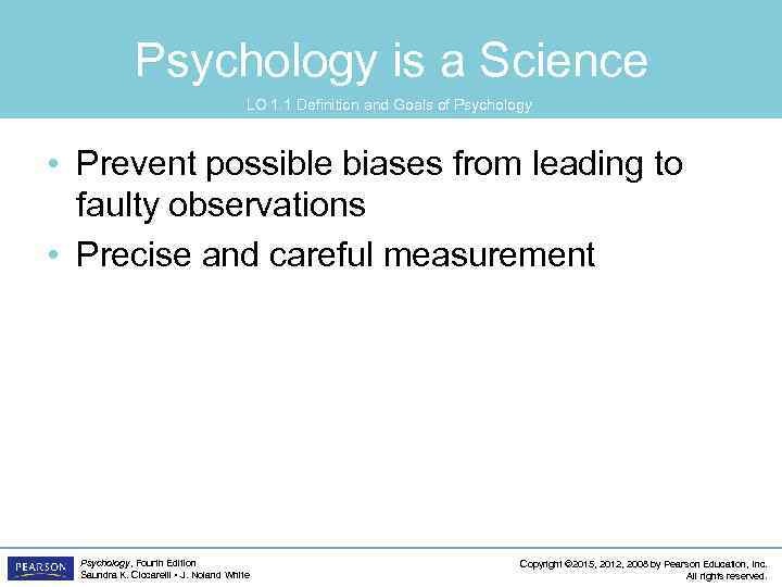 Psychology is a Science LO 1. 1 Definition and Goals of Psychology • Prevent