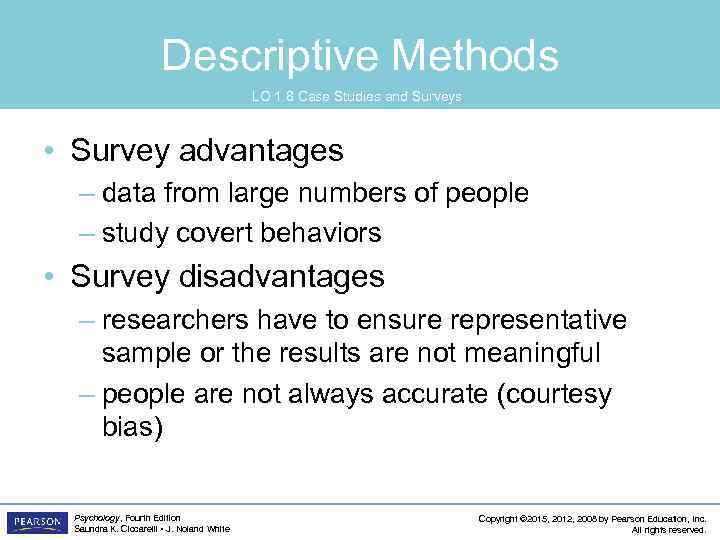 Descriptive Methods LO 1. 8 Case Studies and Surveys • Survey advantages – data
