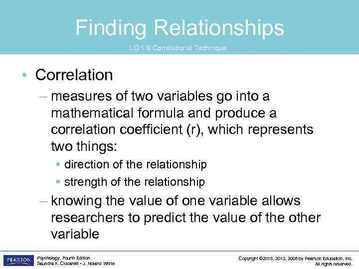 Finding Relationships LO 1. 9 Correlational Technique • Correlation – measures of two variables
