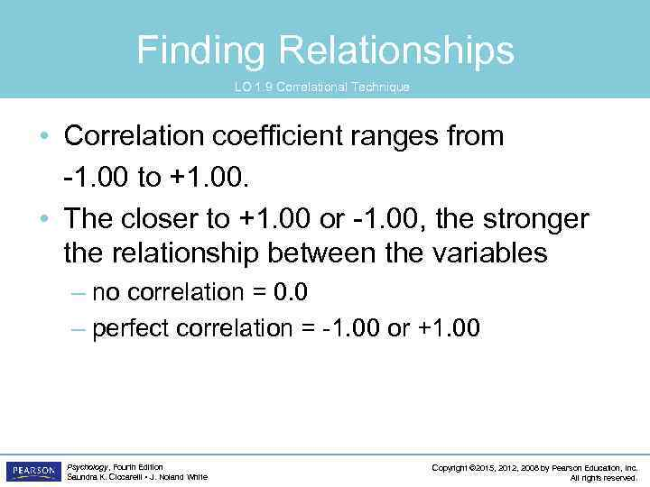 Finding Relationships LO 1. 9 Correlational Technique • Correlation coefficient ranges from -1. 00