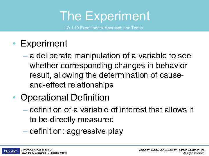 The Experiment LO 1. 10 Experimental Approach and Terms • Experiment – a deliberate