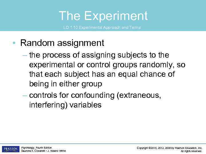 The Experiment LO 1. 10 Experimental Approach and Terms • Random assignment – the