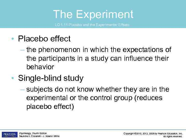 The Experiment LO 1. 11 Placebo and the Experimenter Effects • Placebo effect –