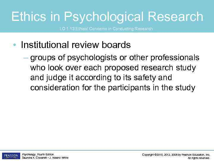 Ethics in Psychological Research LO 1. 13 Ethical Concerns in Conducting Research • Institutional