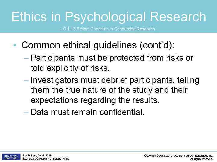Ethics in Psychological Research LO 1. 13 Ethical Concerns in Conducting Research • Common