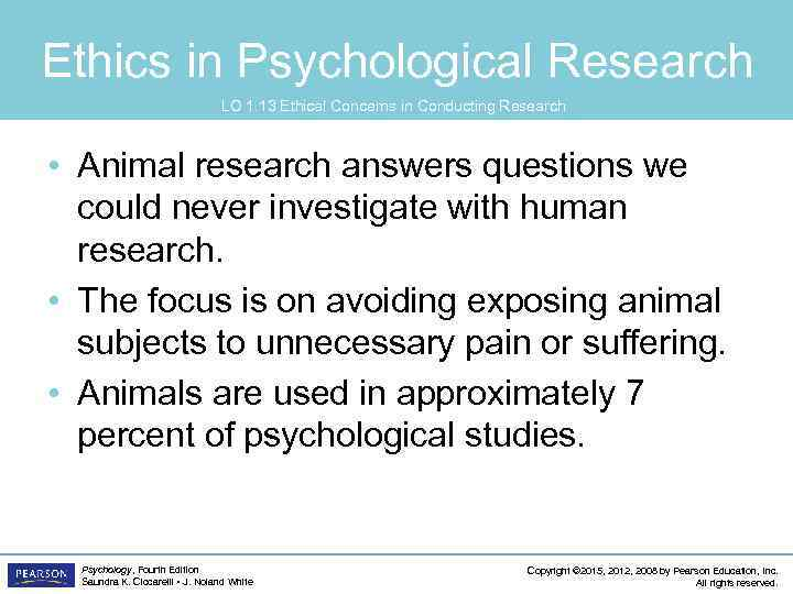 Ethics in Psychological Research LO 1. 13 Ethical Concerns in Conducting Research • Animal