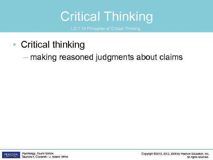 Critical Thinking LO 1. 14 Principles of Critical Thinking • Critical thinking – making
