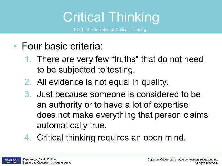 Critical Thinking LO 1. 14 Principles of Critical Thinking • Four basic criteria: 1.