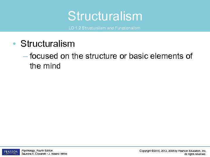 Structuralism LO 1. 2 Structuralism and Functionalism • Structuralism – focused on the structure