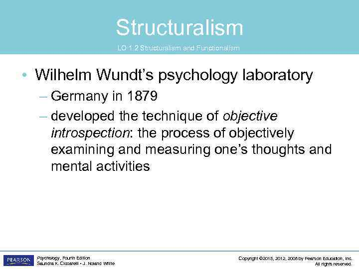 Structuralism LO 1. 2 Structuralism and Functionalism • Wilhelm Wundt's psychology laboratory – Germany