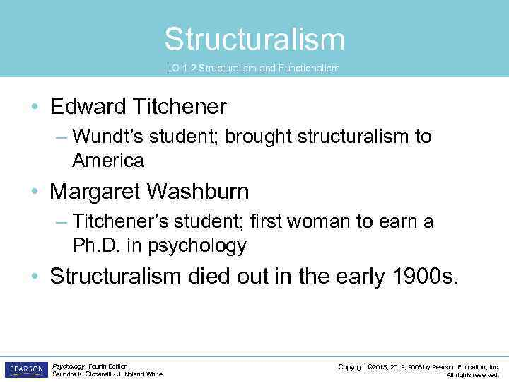Structuralism LO 1. 2 Structuralism and Functionalism • Edward Titchener – Wundt's student; brought