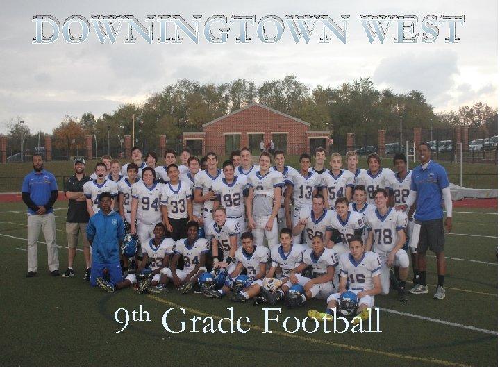 DOWNINGTOWN WEST th 9 Grade Football