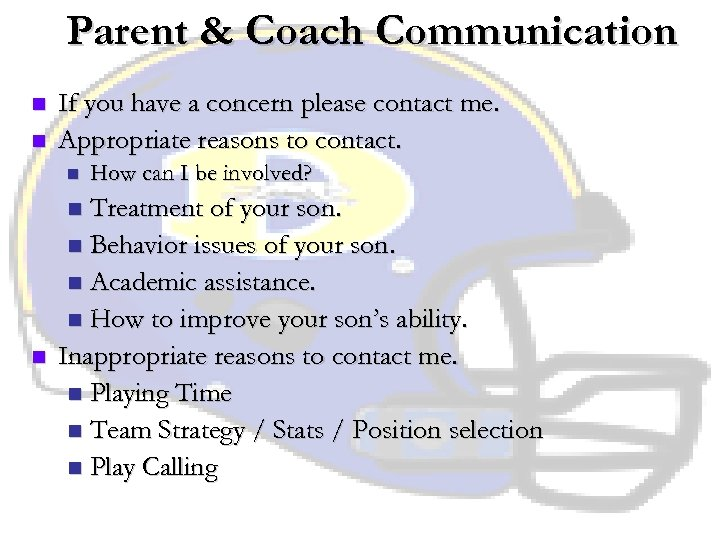 Parent & Coach Communication n n If you have a concern please contact me.